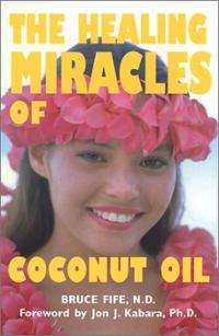 healing-miracles-coconut-oil-third-edition-bruce-fife-paperback-cover-art