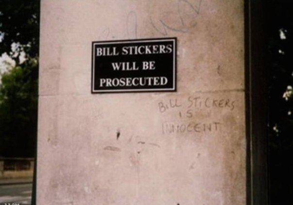 "But this is our total favourite. We swear we are going to carry a pen with us from now on in hope of seeing a ""Bill Stickers"" sign. Bravo."
