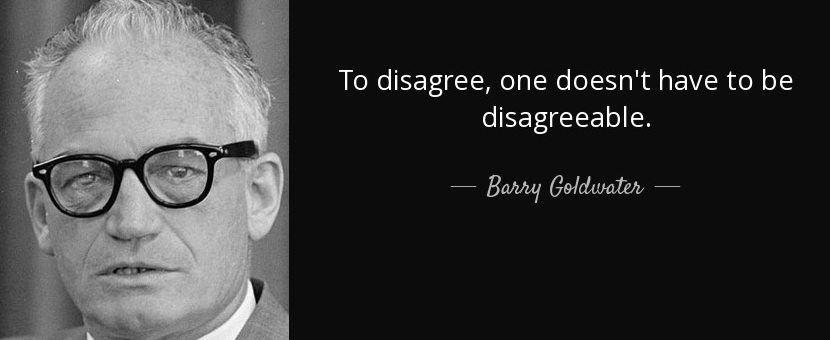 quote-to-disagree-one-doesn-t-have-to-be-disagreeable-barry-goldwater-11-26-18